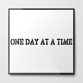 One Day at a Time (block white) Metal Print