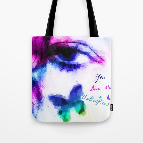 You Give me Butterflies... Tote Bag