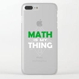 Math Science Shirt - Math is my thing Clear iPhone Case