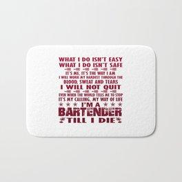 I'm a Bartender till I die Bath Mat