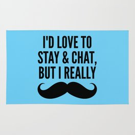 I'd Love to Stay and Chat, But I Really Mustache Must Dash (Blue) Rug