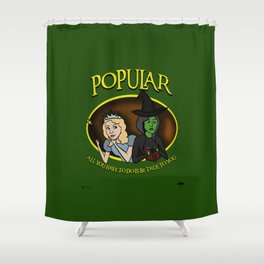 We're Gonna Make You Popular Shower Curtain
