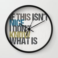 vonnegut Wall Clocks featuring If this isn't nice, I don't know what is – Kurt Vonnegut quote by MissQuote