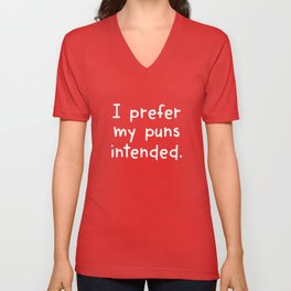 I Prefer My Puns Intended Unisex V-Neck