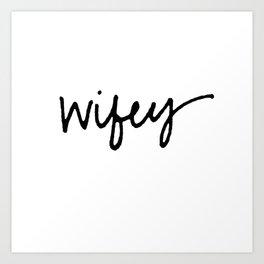 Wifey Art Print