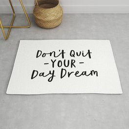 Don't Quit Your Daydream black and white modern typographic quote poster canvas wall art home decor Rug