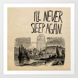 I'll Never Sleep Again Art Print