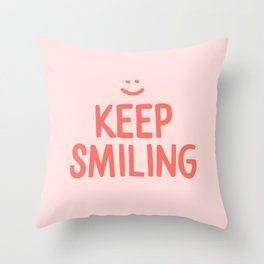 Keep Smiling - Pink Happiness Quote Throw Pillow
