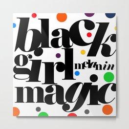black girl melanin magic! Metal Print