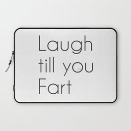 Laugh till you Fart Laptop Sleeve