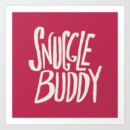 Snuggle Buddy x Pink Art Print