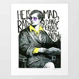 Mad, Rad, & Dangerous to Know Art Print