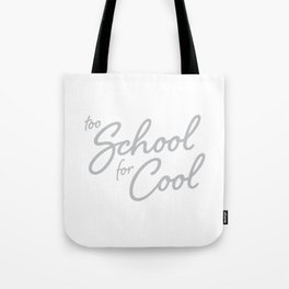 too School for Cool Tote Bag