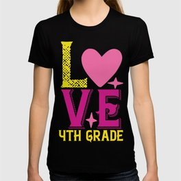 4Th Grade Love - Funny School humor - Cute typography - Lovely kid quotes illustration T-shirt