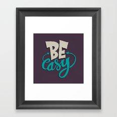 Be Easy. Framed Art Print