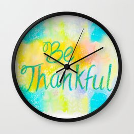 Be Thankful Wall Clock
