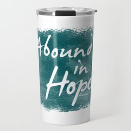 Abound In Hope Travel Mug