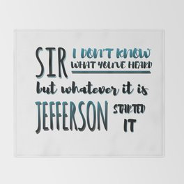 Jefferson Started It | Hamilton Throw Blanket