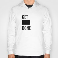 get shit done Hoodies featuring Get Shit Done - White by Elisa Gordon