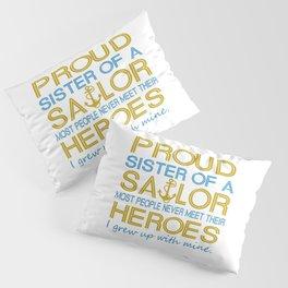 Proud sister of a sailor Pillow Sham