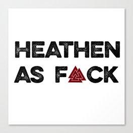 heathen as f*ck Canvas Print