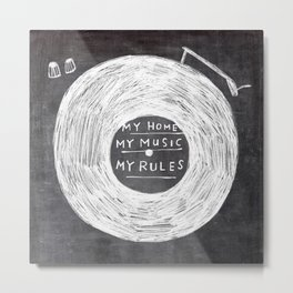 my home, my music, my rules Metal Print