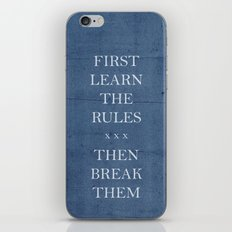 First Learn the Rules Then Break Them iPhone & iPod Skin
