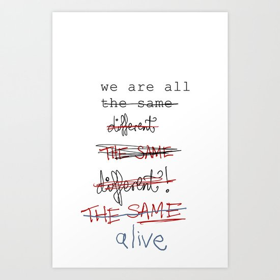 we are all the same/different Art Print