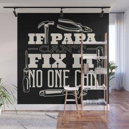 Papa Can Fix It Wall Mural