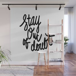 Stay Out of Doubt Quote Wall Mural