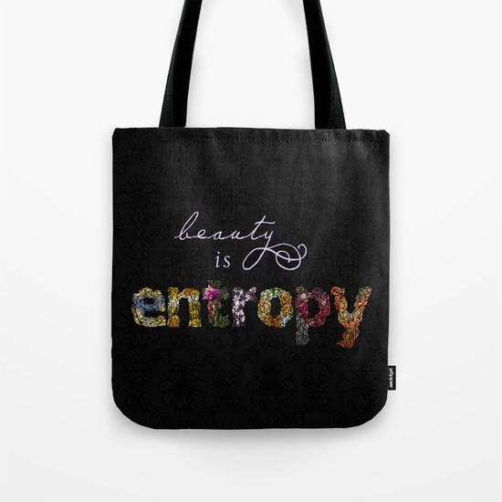 beauty is entropy Tote Bag