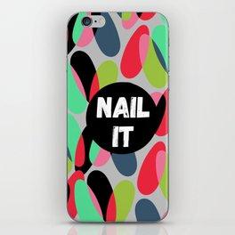Nail It iPhone Skin