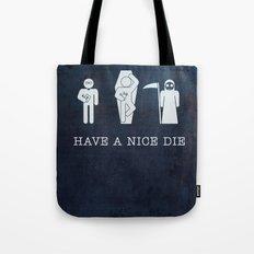 HAVE A NICE DIE - Black Humor | Funny | Vector | Goth | Black and White | Nerd | Vintage Tote Bag
