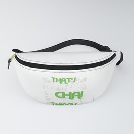 Funny Chai Tea Lovers I Drink Chai And I Know Things Tea Addict Gift Fanny Pack