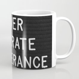 Never Tolerate Intolerance Coffee Mug