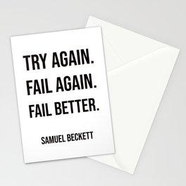 Try again. Fail again. Fail better. - Samuel Beckett Stationery Cards