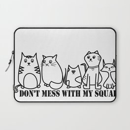 Don't Mess With My Squad Laptop Sleeve