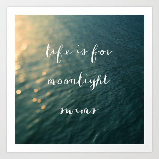 Life Is For Moonlight Swims Art Print