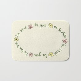 Be Fearless, Be Kind, Be You Bath Mat