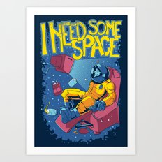 I need some space Art Print
