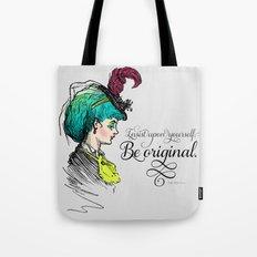 Be original. Tote Bag