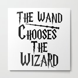 The wand chooses the wizard Metal Print