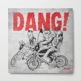 Dang! Metal Print
