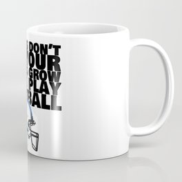 Mamas Don't Let Your Babies Grow Up To Play Football Coffee Mug