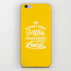 sometimes you win, sometimes you learn iPhone & iPod Skin