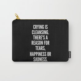 Crying is cleansing There s a reason for tears happiness or sadness Carry-All Pouch