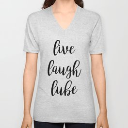 Live Laugh Lube Unisex V-Neck