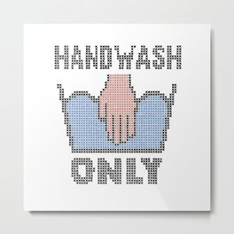Handwash Only - funny faux embroidery design Metal Print