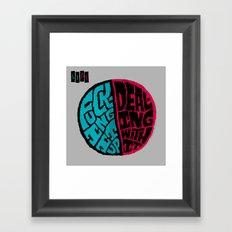 Half of life is fucking up Framed Art Print