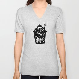 Let's Stay Home Unisex V-Neck